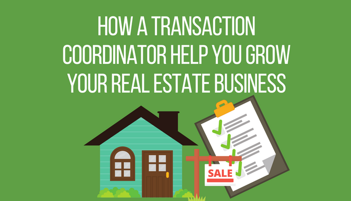 Grow Your Real Estate Business by Hiring a Transaction Coordinator