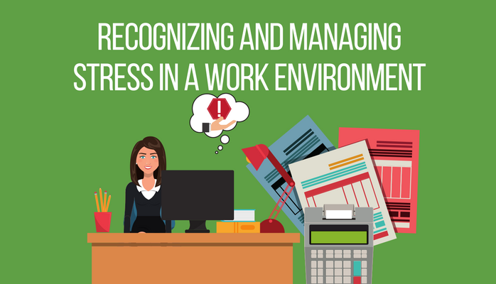 Recognizing and Managing Stress in a Work Environment