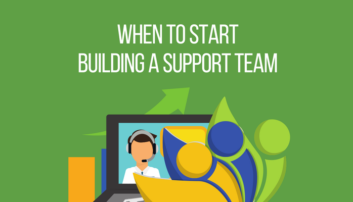 When to Start Building a Support Team