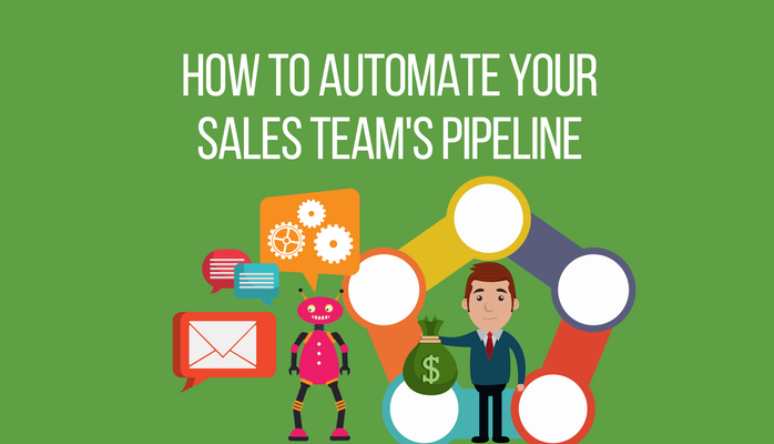 How to Automate Your Sales Team's Pipeline