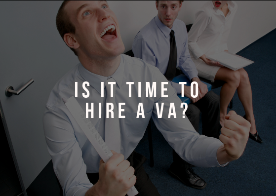 How do I know when it's time to hire a VA?