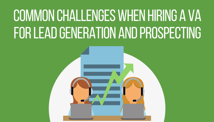 Common Challenges When Hiring a VA for Lead Generation and Sales Prospecting