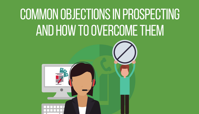 Common Objections in Prospecting and How to Overcome Them