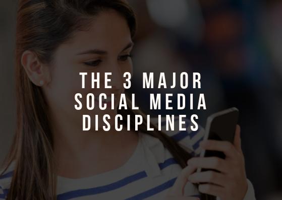 The 3 Major Social Media Disciplines
