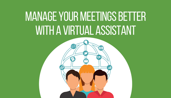 Manage Your Meetings Better With a Virtual Assistant