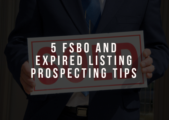 5 FSBO And Expired Listing Prospecting Tips