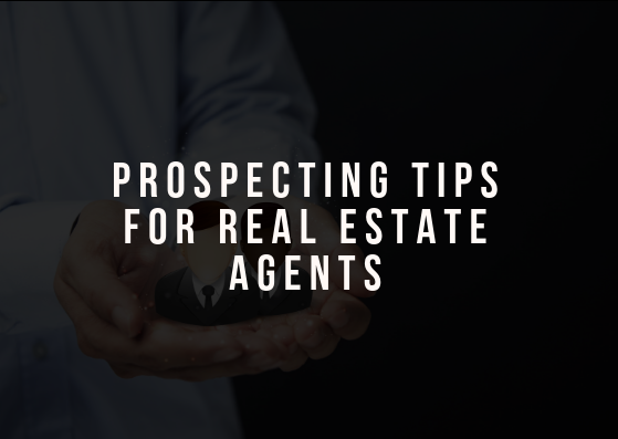 Prospecting Tips for Real Estate Agents