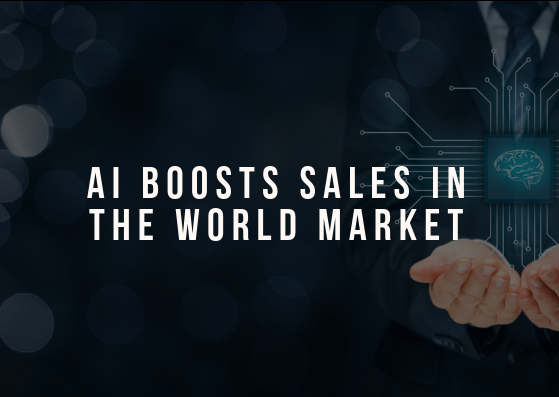 AI Boosts Sales in the World Market