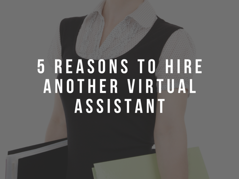 5 Reasons to Hire Another Virtual Assistant