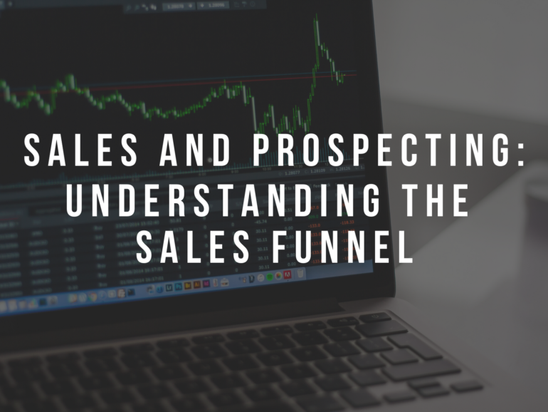 Sales and Prospecting: Understanding the Sales Funnel