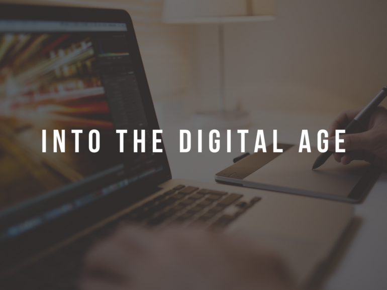 Into the Digital Age