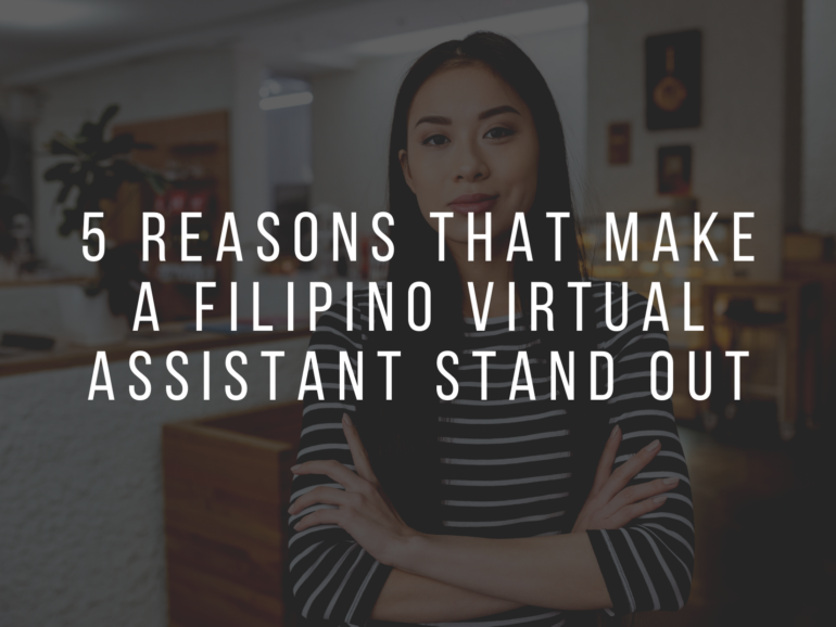 5 Reasons That Make a Filipino Virtual Assistant Stand Out