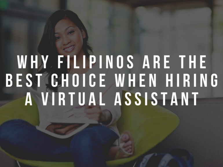 Why Filipinos are the best choice when hiring a Virtual Assistant