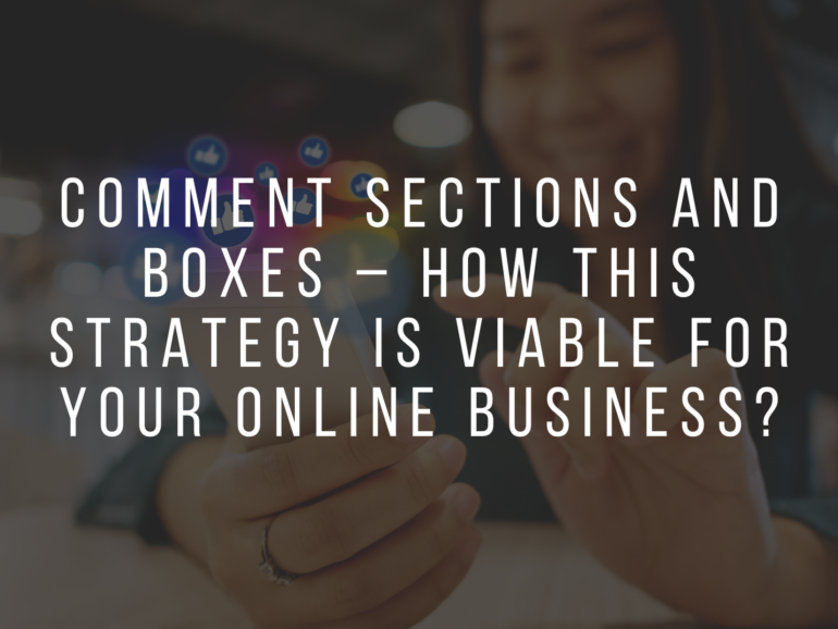 Comment Sections and Boxes – How this strategy is viable for your online business?
