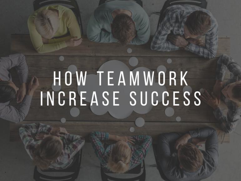 How Team Work Increase Success