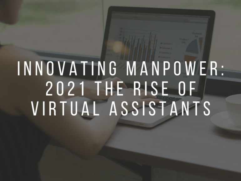 Innovating Manpower: 2021 The Rise of Virtual Assistants
