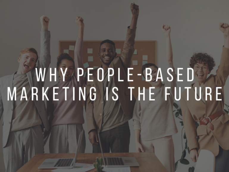 WHY PEOPLE-BASED MARKETING IS THE FUTURE