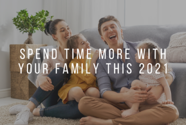 Spend more time with your family this 2021!