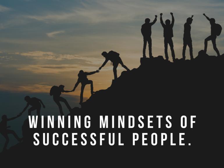 Winning mindsets of successful people.