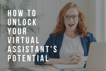 HOW TO UNLOCK YOUR VIRTUAL ASSISTANT'S POTENTIAL