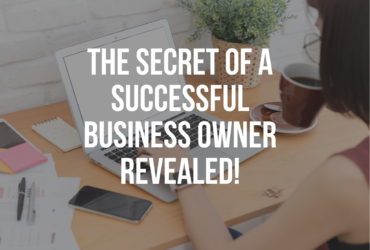 The secret of a successful business owner revealed!